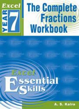 Excel Basic Skills: The Complete Fractions Workbook - Year 7
