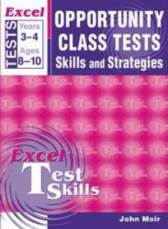 Excel Opportunity Class Tests Skills & Strategies Year 3 & 4