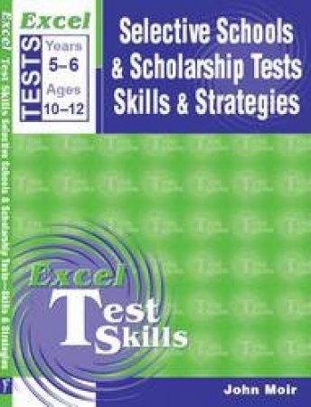 Excel Selective Schools & Scholarship Tests Skills & Strategies by John Moir