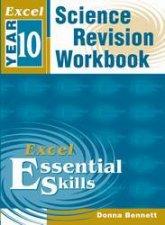 Excel Essential Skills Science Revision Workbook  Year 10