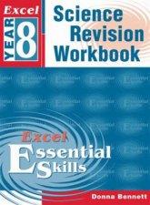 Excel Essential Skills Science Revision Workbook  Year 8