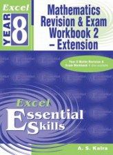 Excel Essential Skills Mathematics Revision  Exam Workbook 2  Extension  Year 8