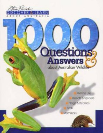 Discover & Learn: 1000 Questions & Answers: Australian Wildlife by Steve Parish
