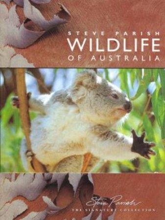 Wildlife Of Australia by Steve Parish & Pat Slater