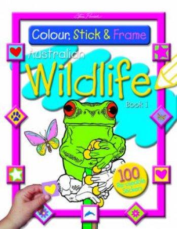 Colour, Stick & Frame Australian Wildlife Book 1 by Steve Parish