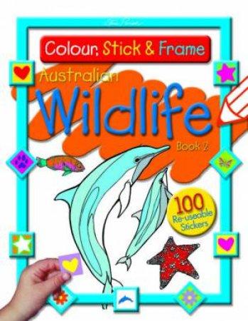 Colour, Stick & Frame Australian Wildlife Book 2 by Steve Parish