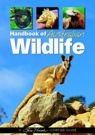 Handbook Of Australian Wildlife: A Concise Guide