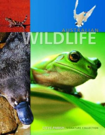 The Steve Parish Signature Collection: Australian Wildlife by Steve Parish
