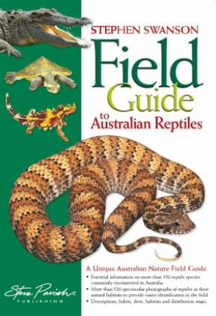 Field Guide to Australian Reptiles by Stephen Swanson
