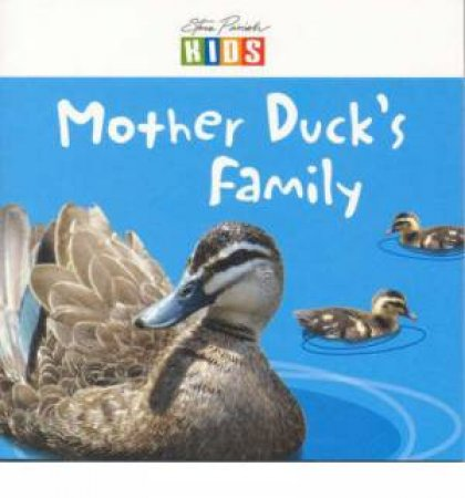 Steve Parish Early Reader: Mother Duck's Family