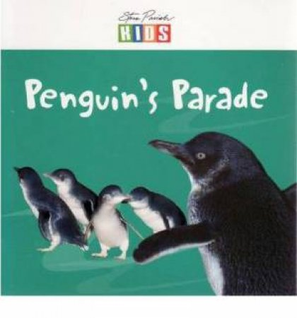 Steve Parish Early Reader: Penguin's Parade