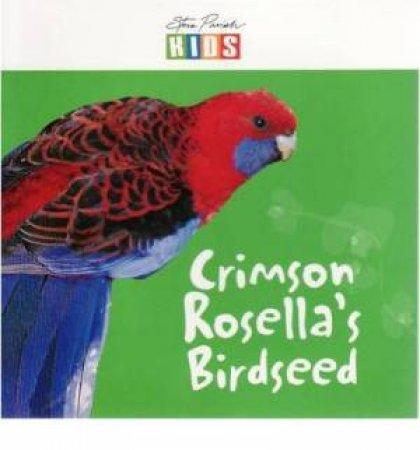 Steve Parish Early Reader: Crimson Rosella's Birdseed