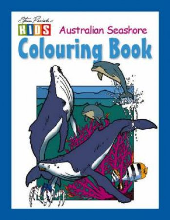 Steve Parish Kids: Seashore Colouring Book