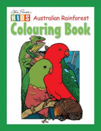 Steve Parish Kids: Rainforest Colouring Book by Steve Parish