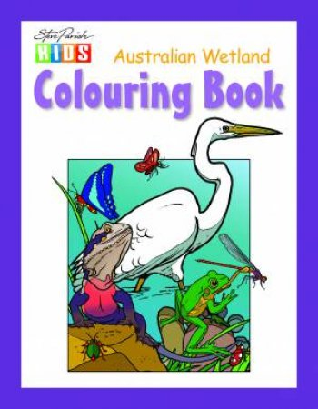 Steve Parish Kids: Wetland Colouring Book by Steve Parish