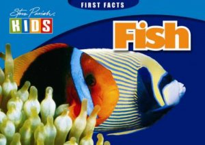 Steve Parish First Facts: Fish