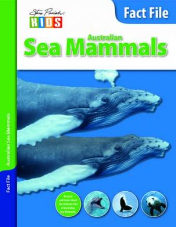 Steve Parish Kids: Fact File Australian Sea Mammals by Steve Parish