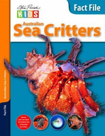 Steve Parish Kids: Fact File Australian Sea Critters by Steve Parish