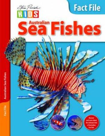 Steve Parish Kids: Fact File Australian Sea Fish by Steve Parish