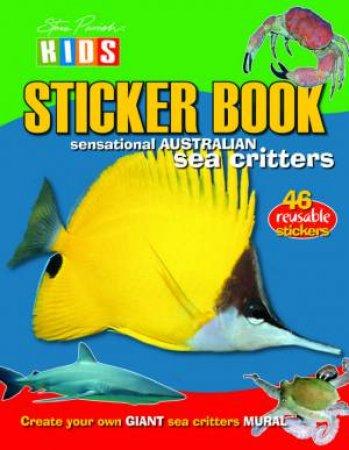 Steve Parish Kids: Sea Critters Sticker Picture Book