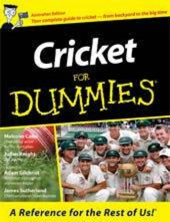 Cricket For Dummies Australian Edition By Conn Knight Gilchrist Sutherland 9781740311731 Qbd Books