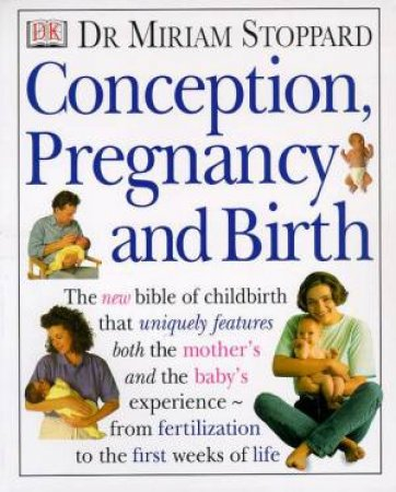 Conception, Pregnancy & Birth by Miriam Stoppard
