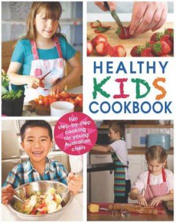 Healthy Kids Cookbook by Various