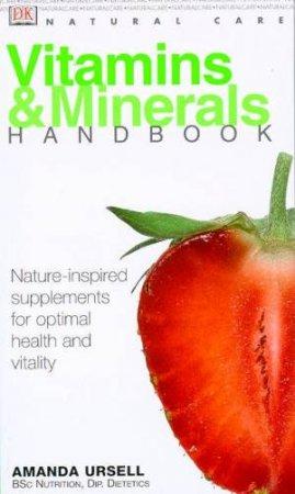 Natural Care Handbook: Vitamins & Minerals by Amanda Ursell