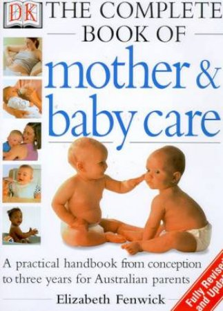 The Complete Book Of Mother & Baby Care by Elizabeth Fenwick