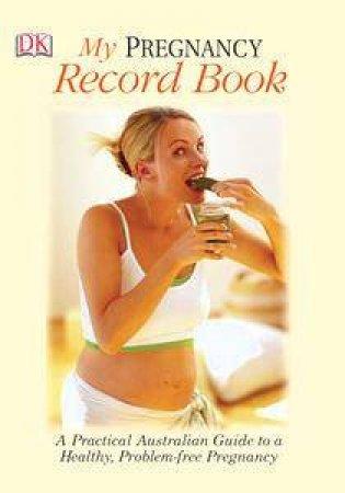 My Pregnancy Record Book by Kindersley Dorling