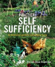 Practical Self Sufficiency An Australian Guide To Sustainable Living
