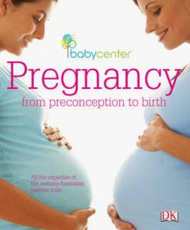 Babycenter Pregnancy: From Preconception To Birth by Various