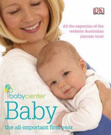 Babycenter Baby: The All-Important First Year by Various