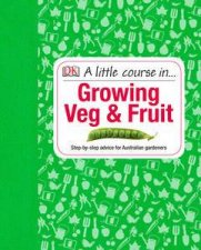 A Little Course in Growing Veg  Fruit