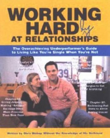 Working Hardly At Relationships by Chris Bishop