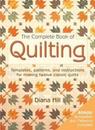 The Complete Book Of Quilting by Diana Hill