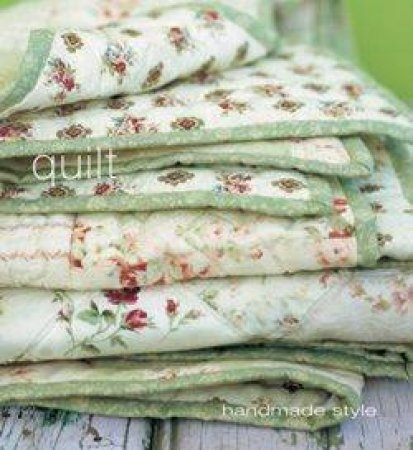 Handmade Style: Quilt by Various