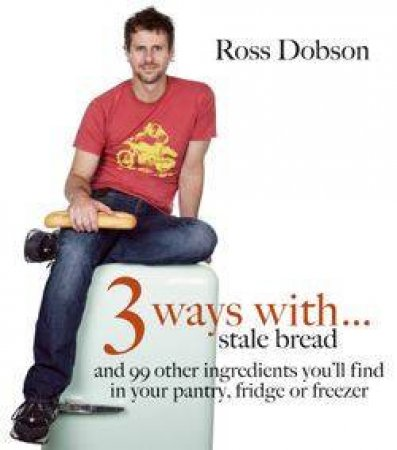3 Ways With.... by Ross Dobson