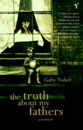The Truth About My Fathers by Gaby Naher