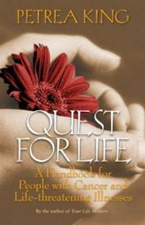 Quest For Life by Petrea King