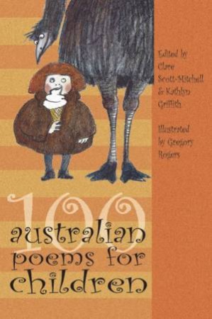 100 Australian Poems For Children by Clare Scott-Mitchell & Kathlyn Griffith