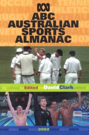 ABC Australian Sports Almanac 2002 by David Clark