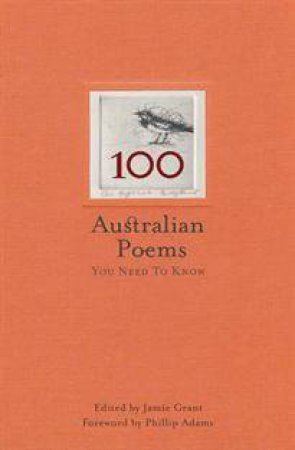 100 Australian Poems You Need To Know by Jamie Grant