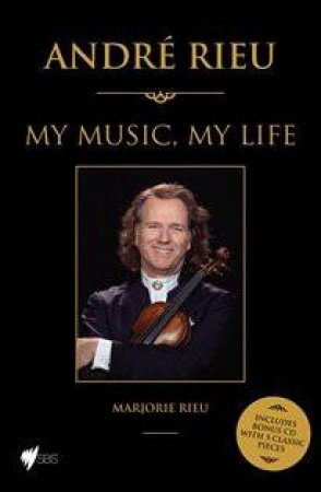 Andre Rieu: My Music, My Life - Gift Edition plus CD by Marjorie Rieu