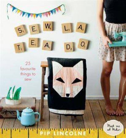 Sew La Tea Do by Pip Lincolne