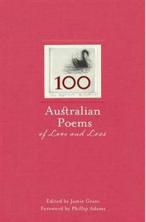 100 Australian Poems of Love and Loss by Various