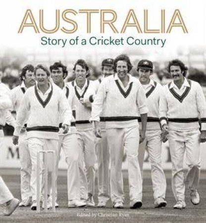 Australia: Story of a Cricket Country by Chris Ryan