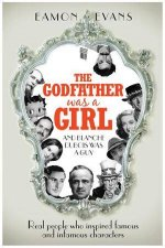 The Godfather Was A Girl by Eamon Evans