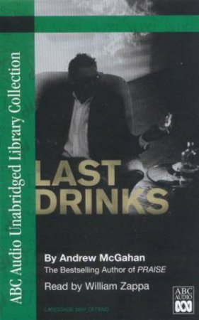 ABC Unabridged Library Collection: Last Drinks - Cassette by Andrew McGahan