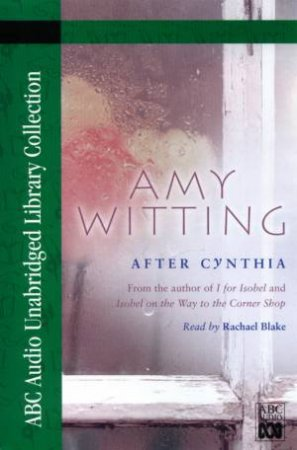 ABC Unabridged Library Collection: After Cynthia - Cassette by Amy Witting